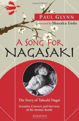 A Song for Nagasaki: The Story of Takashi Nagai-Scientist, Convert, and Survivor of the Atomic Bomb [Fr. Paul Glynn] (Tapa Blanda)