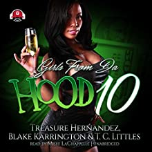 Girls from da Hood 10 Audiobook by Treasure Hernandez, Buck 50 Productions, Blake Karrington, T. C. Littles Narrated by Mishi LaChappelle