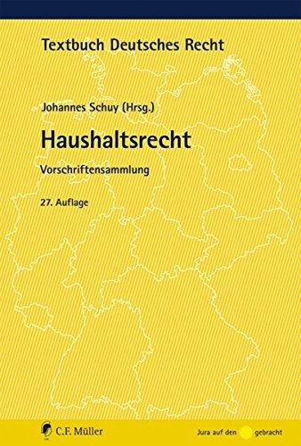 Haushaltsrecht: Vorschriftensammlung (Textbuch Deutsches Recht) Taschenbuch – 26. März 2015 Johannes Schuy C.F. Müller 3811495445 Öffentliches Recht