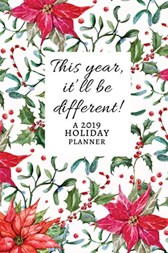 1 November 2019 Halloween (This year, it'll be different! A 2019 Holiday Planner: Gather all your holiday plans in one convenient planner for October, November and December and enjoy a stress-free holiday)