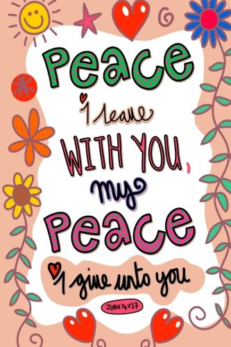John 14:27 Peace I Leave With You My Peace I Give Unto You: Inspirational Bible Composition Planner Stationery Supplies, A5 Size Christian Gift, Ruled ... (Bible Verse Quote Covers) (Volume 6) pdf
