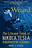img - for Wizard: The Life and Times of Nikola Tesla: Biography of a Genius book / textbook / text book