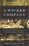 A Wicked Company, Philipp Blom, 0465014534
