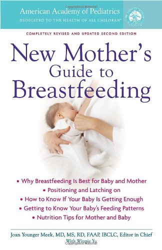 Read Online The American Academy of Pediatrics New Mother's Guide to Breastfeeding: Completely Revised and Updated Second Edition PDF