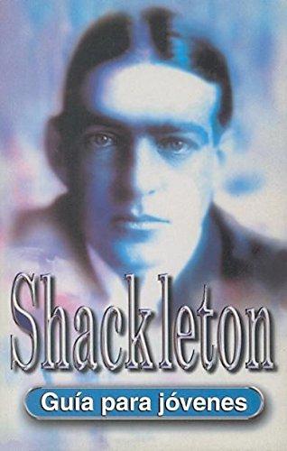 Shackleton (Guía para jóvenes) Tapa blanda – 2006 Christopher Edge Carlos Olalla Lóguez Ediciones 8489804508