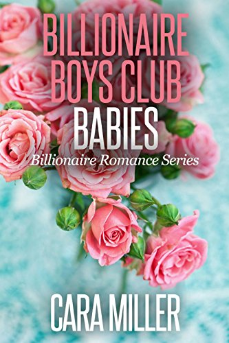 Billionaire Boys Club Babies (Billionaire Romance Book 20)