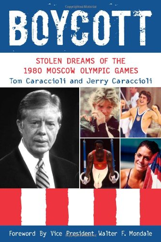 Boycott: Stolen Dreams of the 1980 Moscow Olympic Games (Olympic Games 1980 Moscow)