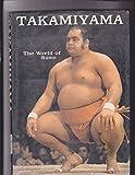 : Takamiyama: The World Of Sumo