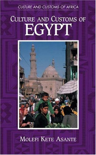 Culture and Customs of Egypt (Cultures and Customs of the World)