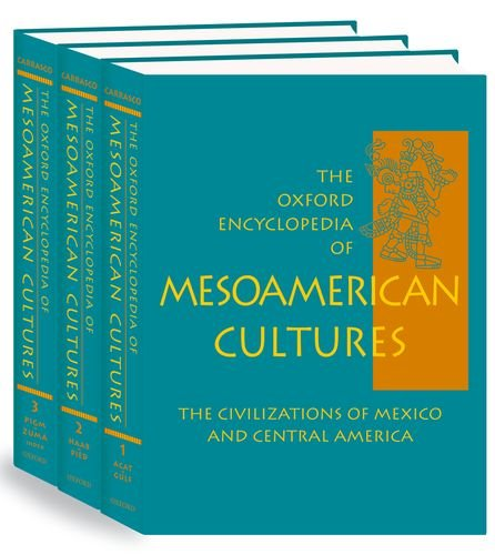 The Oxford Encyclopedia of Mesoamerican Cultures: The Civilizations of Mexico and Central America 3-Volume Set