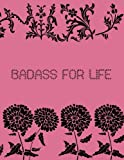Badass For Life: 2019 - 2023 Planner 5 Years 60 Months Weekly Calendar Organizer For Daily Personal, Holidays and Work Schedule Events With Essential Goals and Notes Sections - Pink Black Rose Pattern