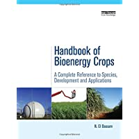 Handbook of Bioenergy Crops: A Complete Reference to Species, Development and Applications (Routledge Studies in Bioenergy)