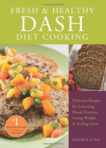 fresh-and-healthy-dash-diet-cooking-101-delicious-recipes-for-lowering-blood-pressure-losing-weight-