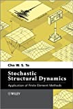Stochastic Structural Dynamics, Cho W. S. To, 1118342356