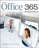 Office 365 in Business, David Kroenke and Donald Nilson, 1118105044
