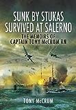 Sunk by Stukas, Survived at Salerno, Tony McCrum, 1848842511