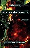 Introduction to Immunocytochemistry, J. M. Polak and S. Van Noorden, 1859962084