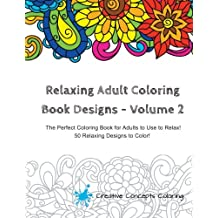 Relaxing Adult Coloring Book Designs - Volume 2