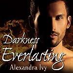 Darkness Everlasting: Guardians of Eternity Series, Book 3   Alexandra Ivy