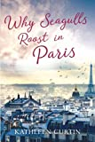 img - for Why Seagulls Roost in Paris book / textbook / text book
