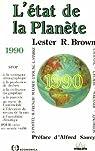 L'Etat de la Planète: 1990 par Brown