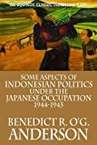Some Aspects of Indonesian Politics under the Japanese Occupation, 1944-1945, Benedict R. O'G. Anderson, 6028397296