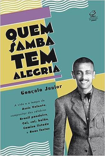 Quem Samba Tem Alegria (Em Portuguese do Brasil): Goncalo Junior: 9788520011539: Amazon.com: Books