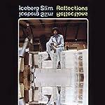 Reflections | Iceberg Slim