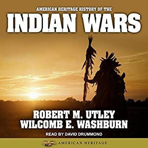 American Heritage History of the Indian Wars Audiobook