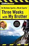 On Nicholas Sparks and Micah Sparts' Three Weeks with My Brother, Richard P. Wasowski, 0470945737