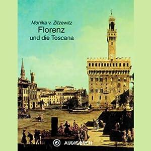 Florenz und die Toscana Hörbuch