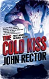 The Cold Kiss, John Rector, 0765366622