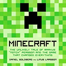 Minecraft: The Unlikely Tale of Markus 'Notch' Persson and the Game that Changed Everything Audiobook by Linus Larsson, Daniel Goldberg, Jennifer Hawkins (translator) Narrated by Jonathan Davis