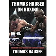 Thomas Hauser on Boxing: Another Year Inside the Sweet Science