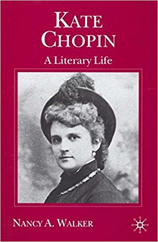 Kate Chopin: A Literary Life (Literary Lives)