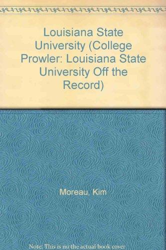 Louisiana State University (College Prowler: Louisiana State University Off the Record)