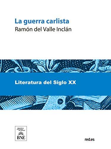 La guerra carlista (Spanish Edition)