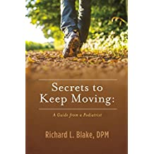 Secrets to Keep Moving: A Guide from a Podiatrist
