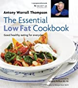 The Essential Low Fat Cookbook: Good healthy eating for everyday with an introduction by Juliette Kellow BSc RD in association with HEART UK