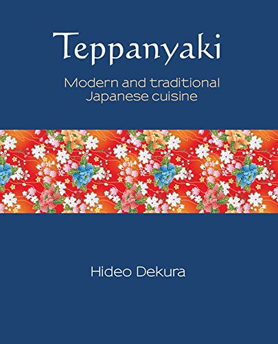 Teppanyaki: Modern and Traditional Japanese Cuisine (Silk)