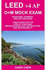 LEED v4 AP O+M MOCK EXAM: Questions, Answers, and Explanations: A Must-Have for the LEED AP O+M Exam, Green Building LEED Certification, and Sustainability Paperback