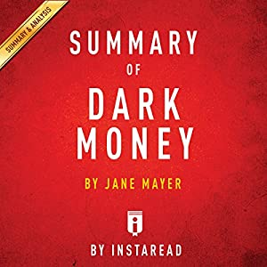 Summary of Dark Money by Jane Mayer | Includes Analysis Audiobook