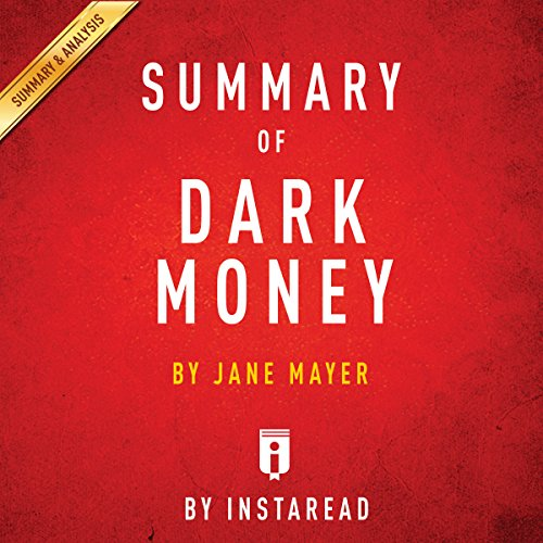 Summary of Dark Money by Jane Mayer | Includes Analysis