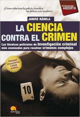 La ciencia contra el crimen (Spanish Edition)
