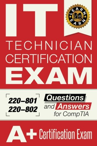 IT Technician Certification EXAM: Questions and Answers for CompTIA A+