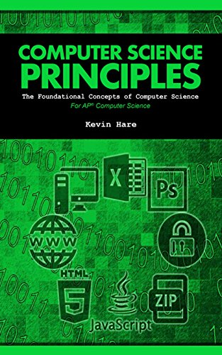 Computer Science Principles: The Foundational Concepts of Computer Science - For AP® Computer Science Principles, 1st Edition