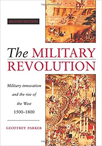The Military Revolution: Military Innovation and the Rise of the ...