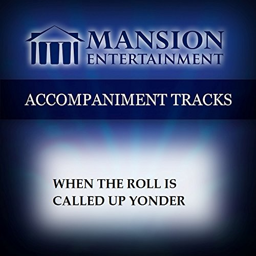 (When The Roll Is Called Up Yonder [Accompaniment/Performance Track])