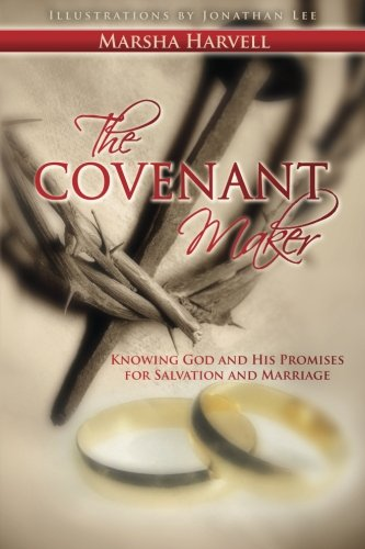 Read Online The Covenant Maker: Knowing God and His Promises for Salvation and Marriage PDF