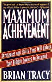 img - for Maximum Achievement: Strategies and Skills That Will Unlock Your Hidden Powers to Succeed book / textbook / text book